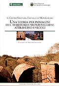 Una storia per immagini del territorio montevegliese attraverso i secoli