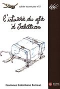 Cahier Ecomuseo n. 03. L&#39;Istuar du gl &#39;d Sabltran - La storia del ghiaccio di Salbertrand