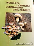 I quaderni de La Mandria 2 - I Funghi de La Mandria osservati nei loro ambienti