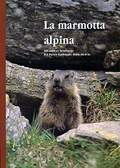 La marmotta alpina nel settore lombardo del Parco Nazionale dello Stelvio